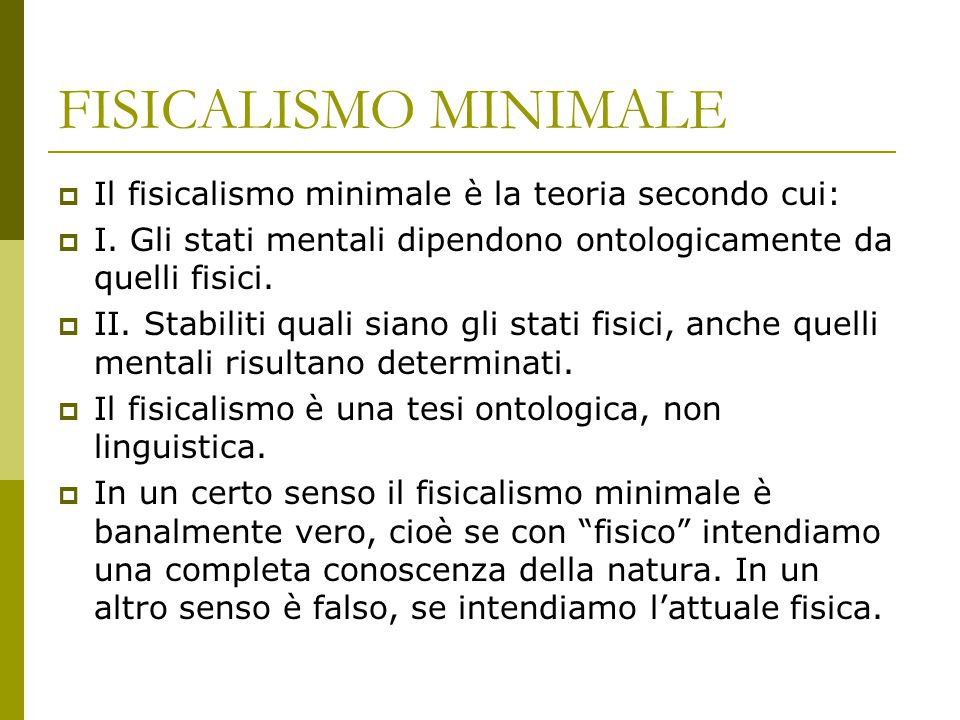 FISICALISMO MINIMALE Il fisicalismo minimale è la teoria secondo cui: