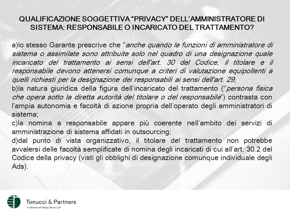 QUALIFICAZIONE SOGGETTIVA PRIVACY DELL'AMMINISTRATORE DI SISTEMA: RESPONSABILE O INCARICATO DEL TRATTAMENTO