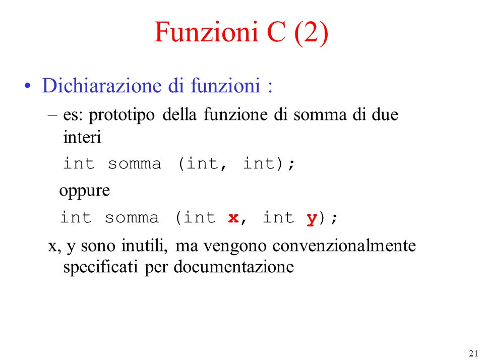 Funzioni C (2) Dichiarazione di funzioni :