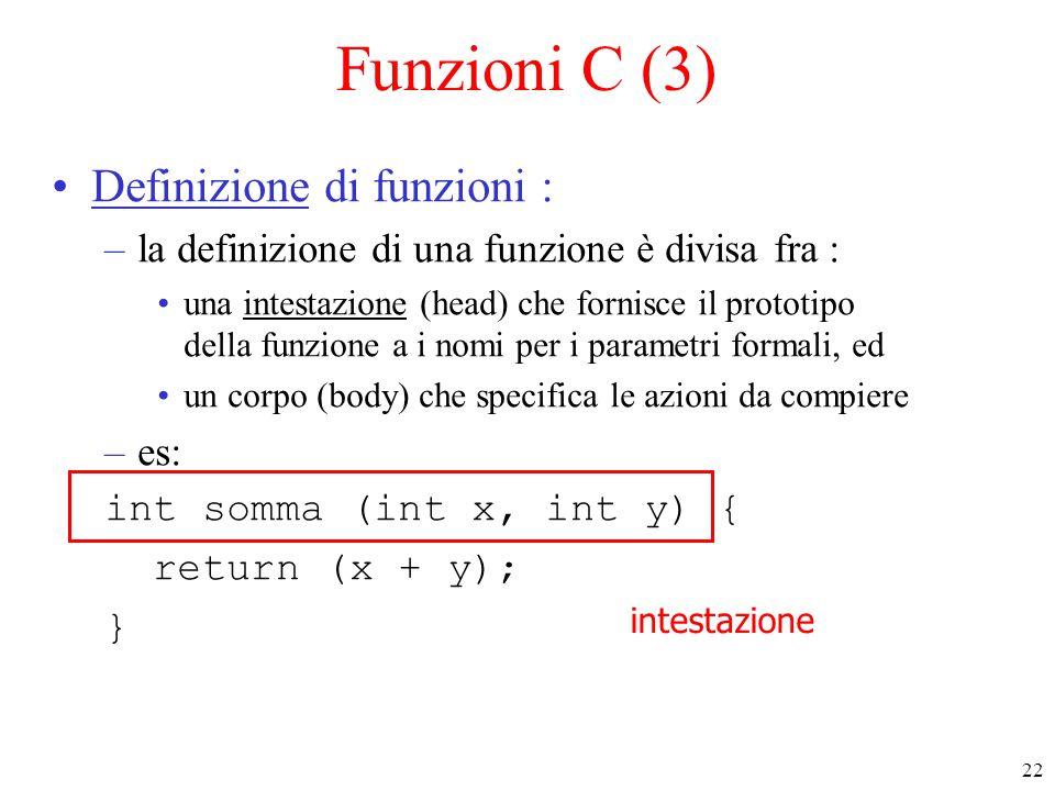 Funzioni C (3) Definizione di funzioni :