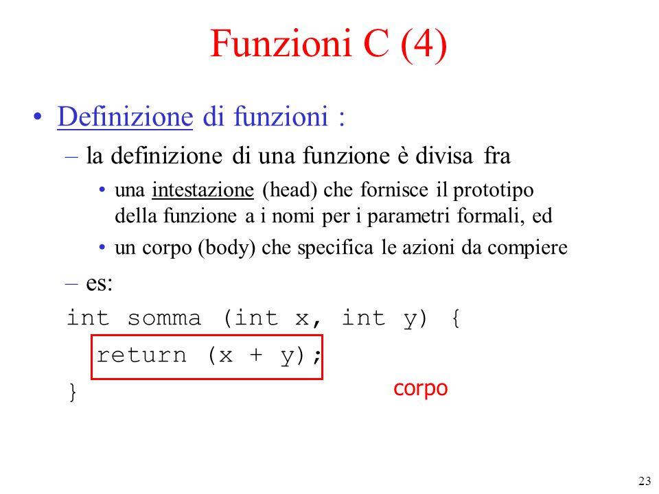 Funzioni C (4) Definizione di funzioni :