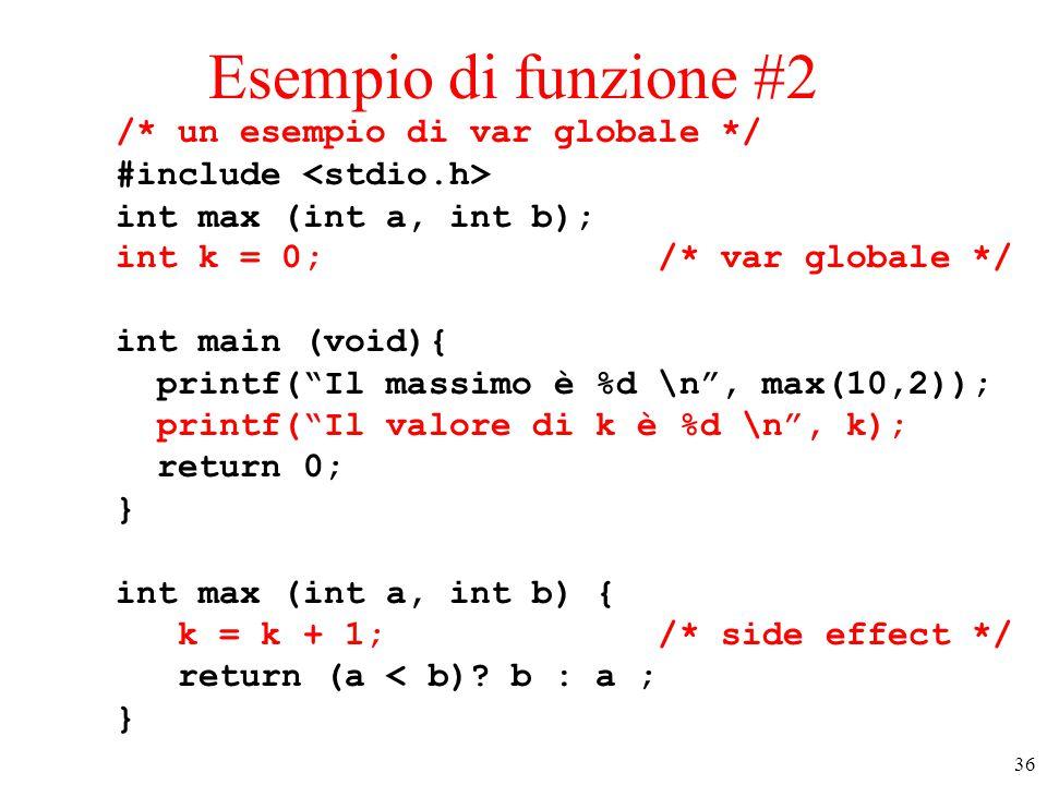 Esempio di funzione #2 /* un esempio di var globale */