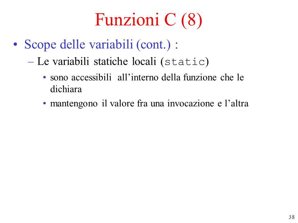 Funzioni C (8) Scope delle variabili (cont.) :