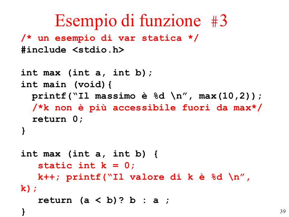 Esempio di funzione #3 /* un esempio di var statica */