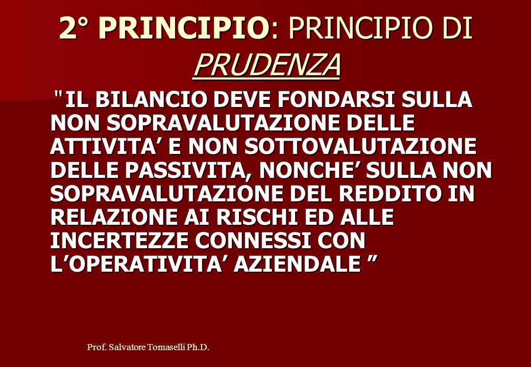 2° PRINCIPIO: PRINCIPIO DI PRUDENZA