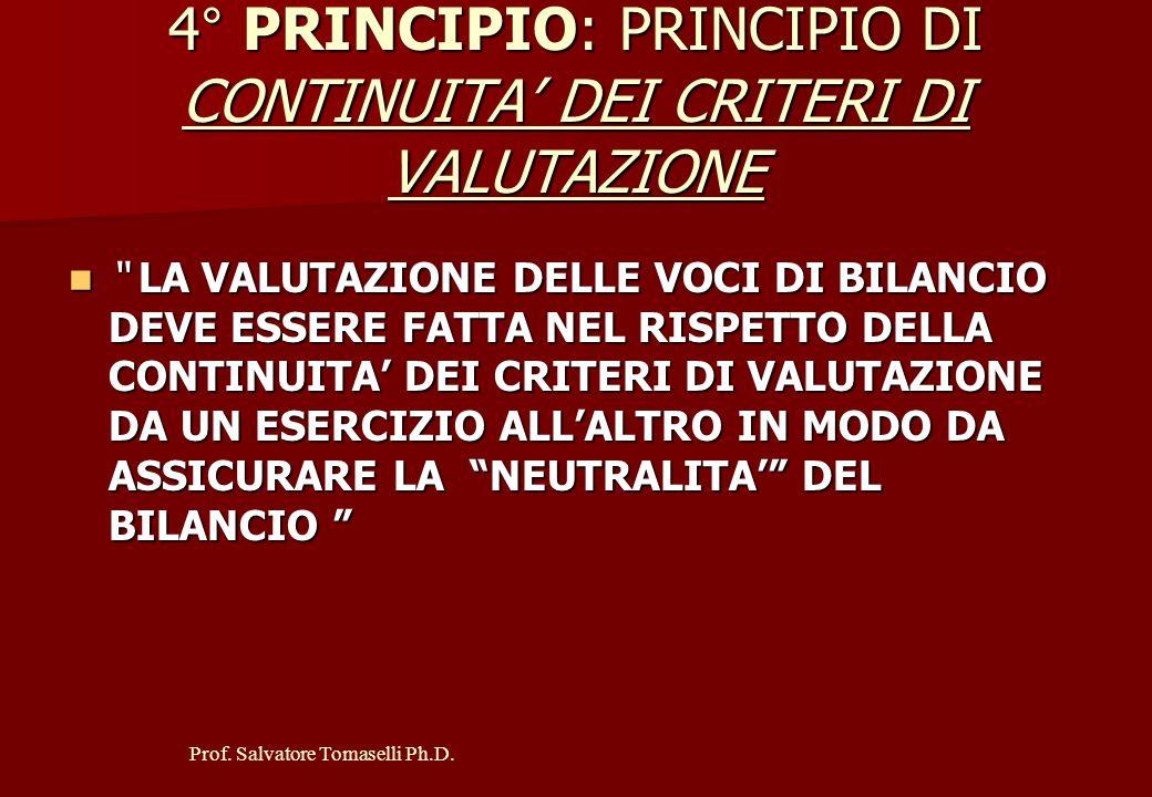 4° PRINCIPIO: PRINCIPIO DI CONTINUITA' DEI CRITERI DI VALUTAZIONE