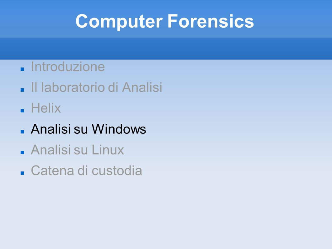 Computer Forensics Introduzione Il laboratorio di Analisi Helix