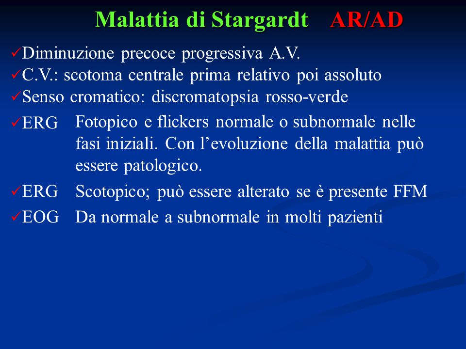 Malattia di Stargardt AR/AD Diminuzione precoce progressiva A.V.