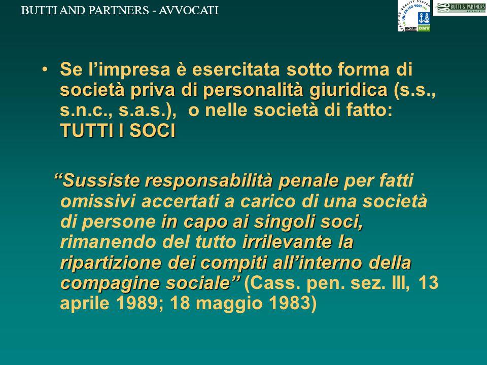 Se l'impresa è esercitata sotto forma di società priva di personalità giuridica (s.s., s.n.c., s.a.s.), o nelle società di fatto: TUTTI I SOCI