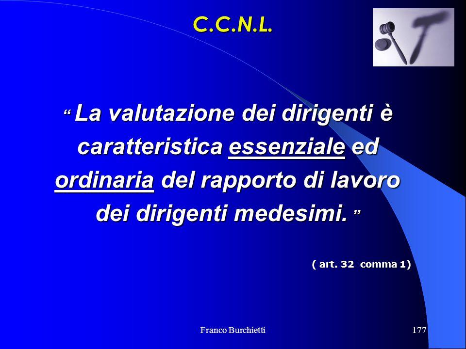 C.C.N.L. La valutazione dei dirigenti è caratteristica essenziale ed ordinaria del rapporto di lavoro dei dirigenti medesimi.