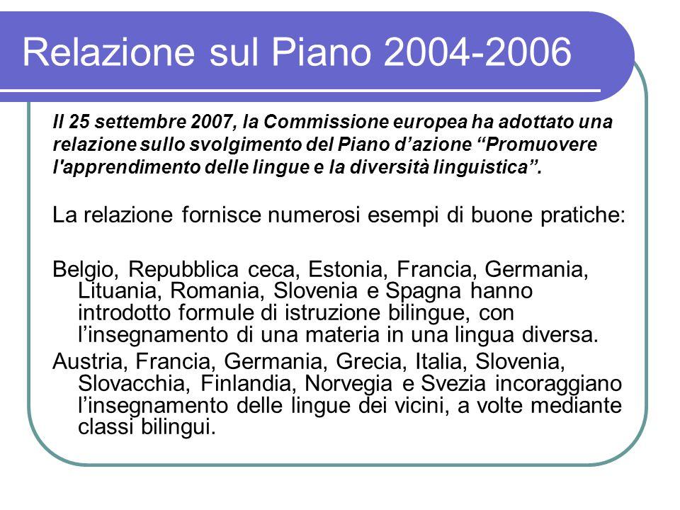 Relazione sul Piano 2004-2006 Il 25 settembre 2007, la Commissione europea ha adottato una.