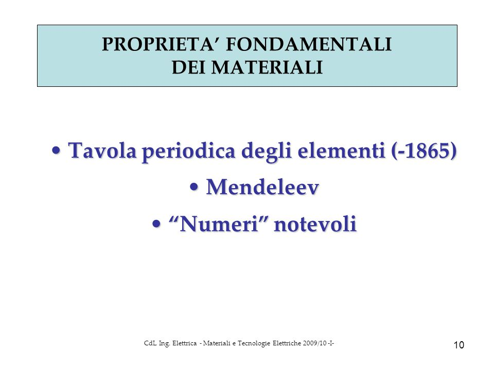 PROPRIETA' FONDAMENTALI DEI MATERIALI