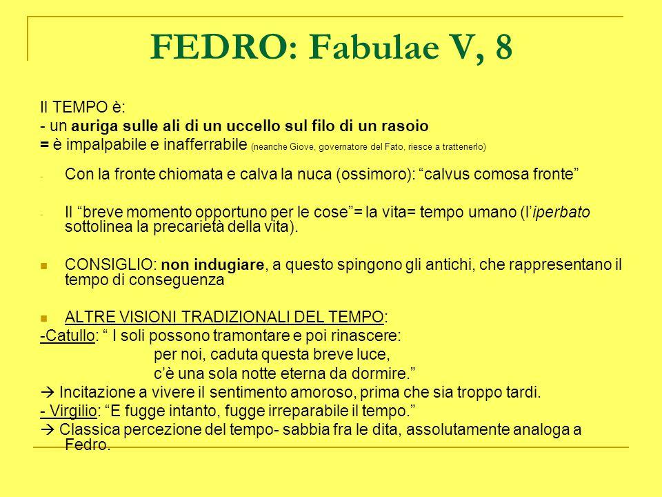 FEDRO: Fabulae V, 8 Il TEMPO è: