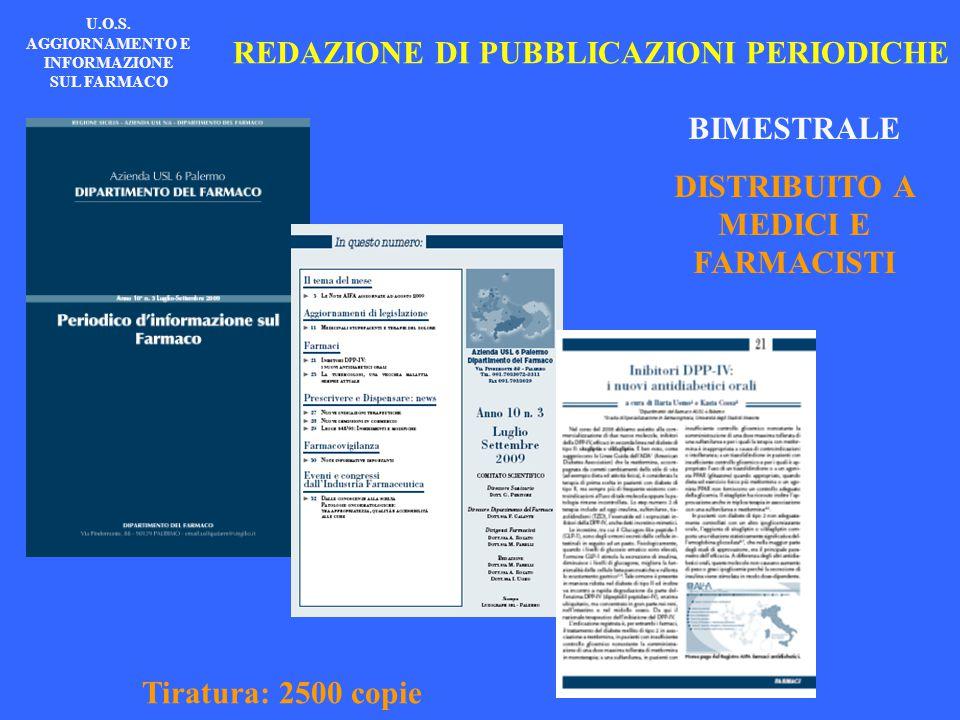 BIMESTRALE DISTRIBUITO A MEDICI E FARMACISTI Tiratura: 2500 copie