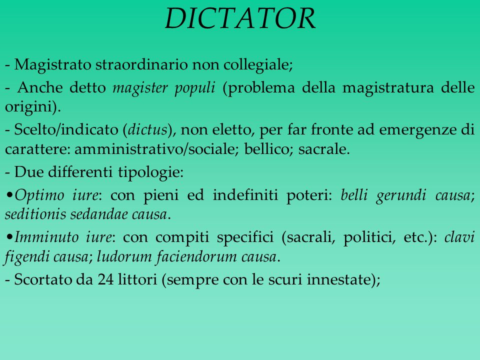 DICTATOR - Magistrato straordinario non collegiale;