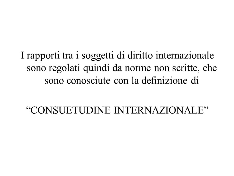 CONSUETUDINE INTERNAZIONALE
