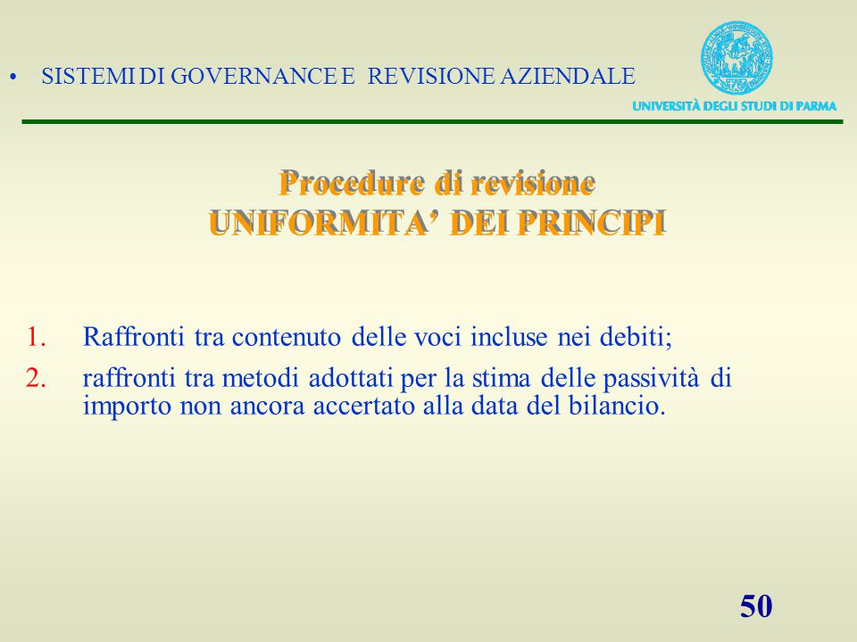 Procedure di revisione UNIFORMITA' DEI PRINCIPI