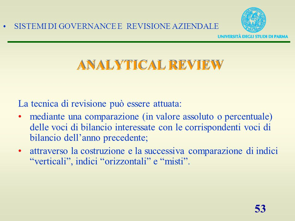ANALYTICAL REVIEW La tecnica di revisione può essere attuata:
