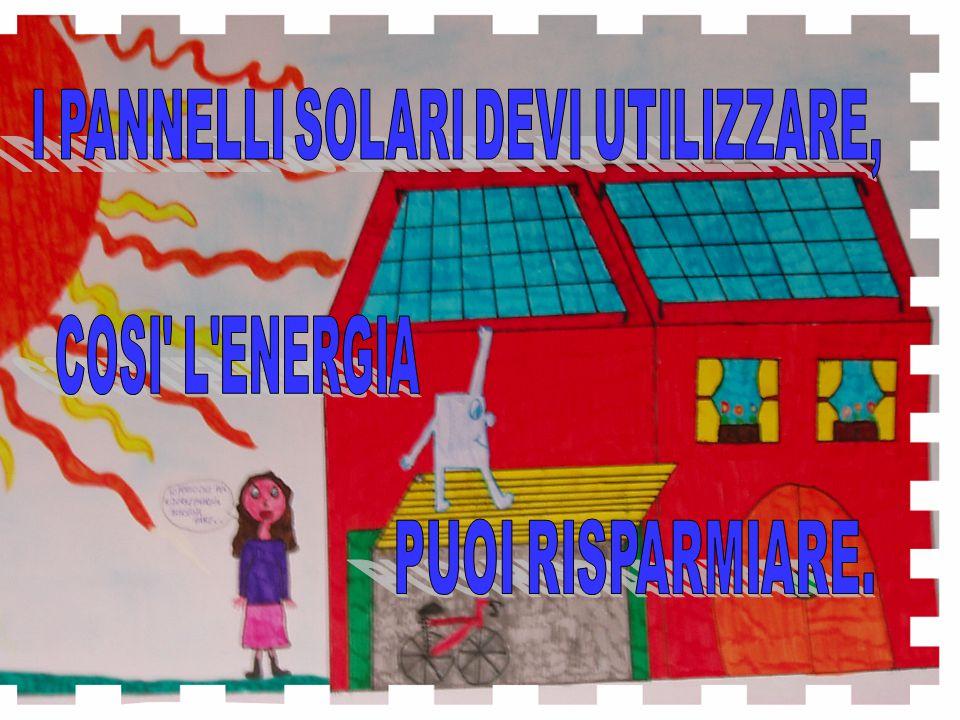 I PANNELLI SOLARI DEVI UTILIZZARE,