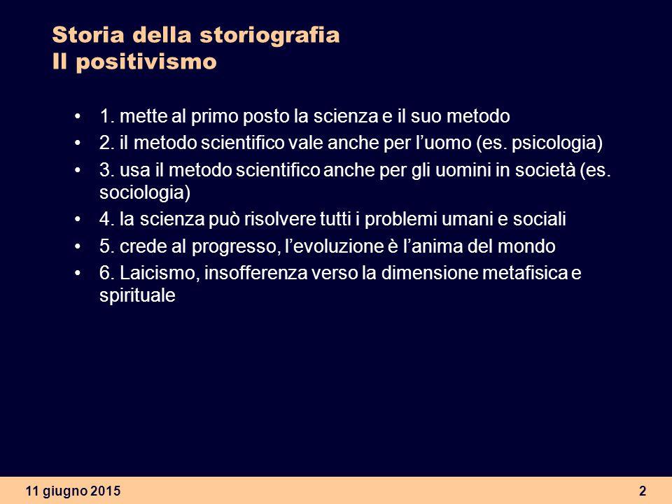 Storia della storiografia Il positivismo
