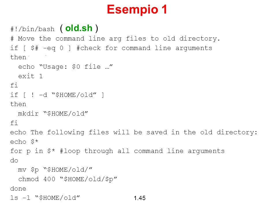 Esempio 1 #!/bin/bash ( old.sh )