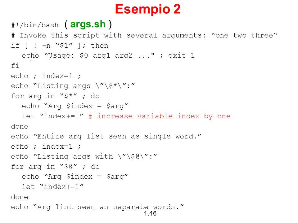 Esempio 2 #!/bin/bash ( args.sh )