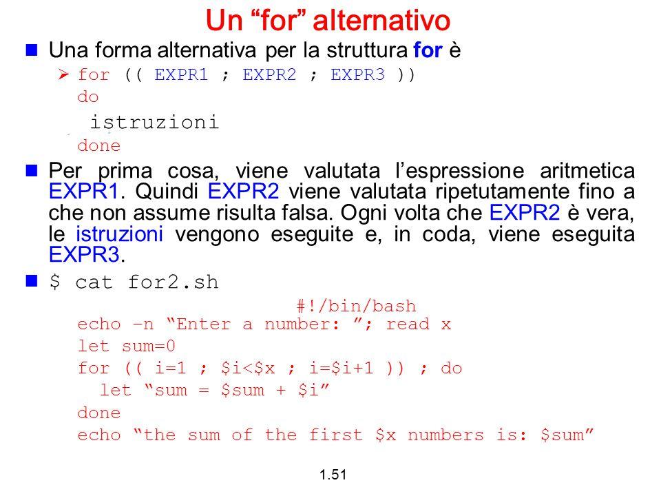 Un for alternativo Una forma alternativa per la struttura for è