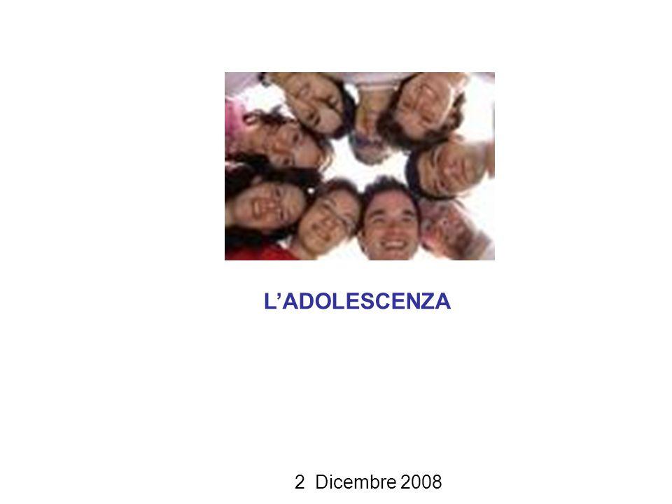 L'ADOLESCENZA 2 Dicembre 2008