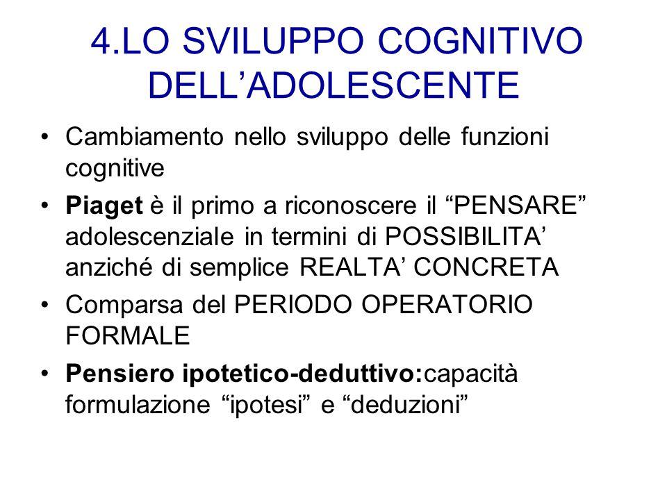 4.LO SVILUPPO COGNITIVO DELL'ADOLESCENTE
