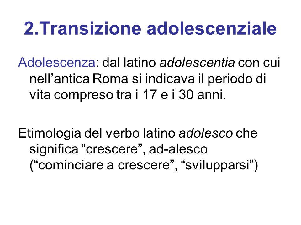 2.Transizione adolescenziale