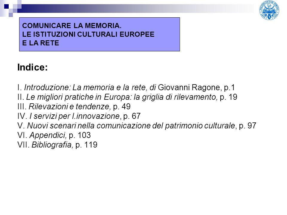 Indice: I. Introduzione: La memoria e la rete, di Giovanni Ragone, p.1