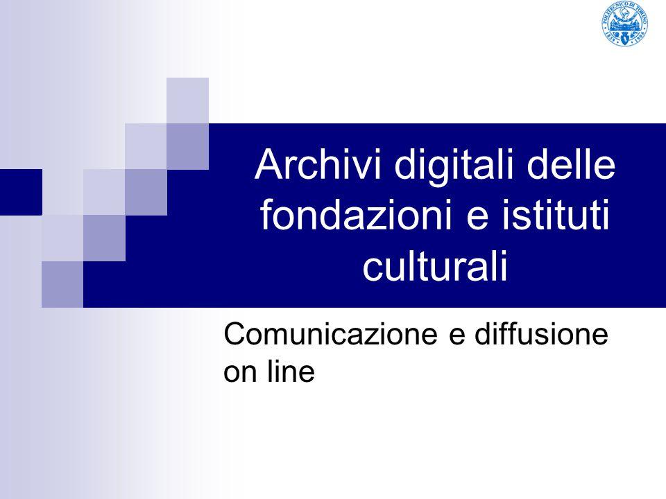 Archivi digitali delle fondazioni e istituti culturali
