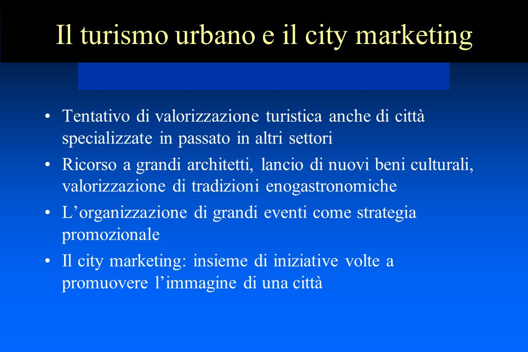 Il turismo urbano e il city marketing