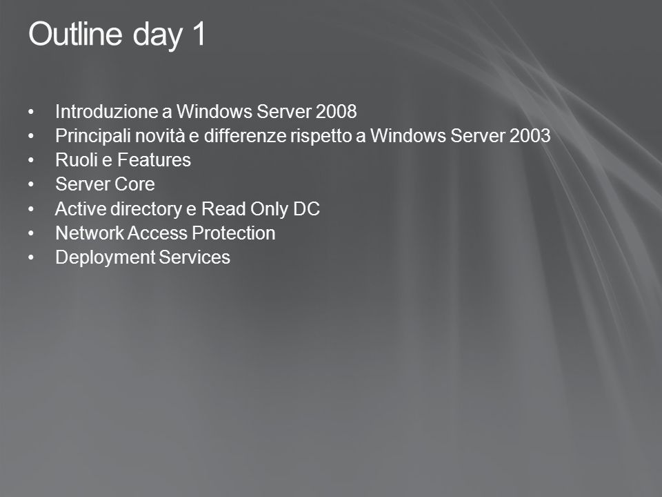 Outline day 1 Introduzione a Windows Server 2008