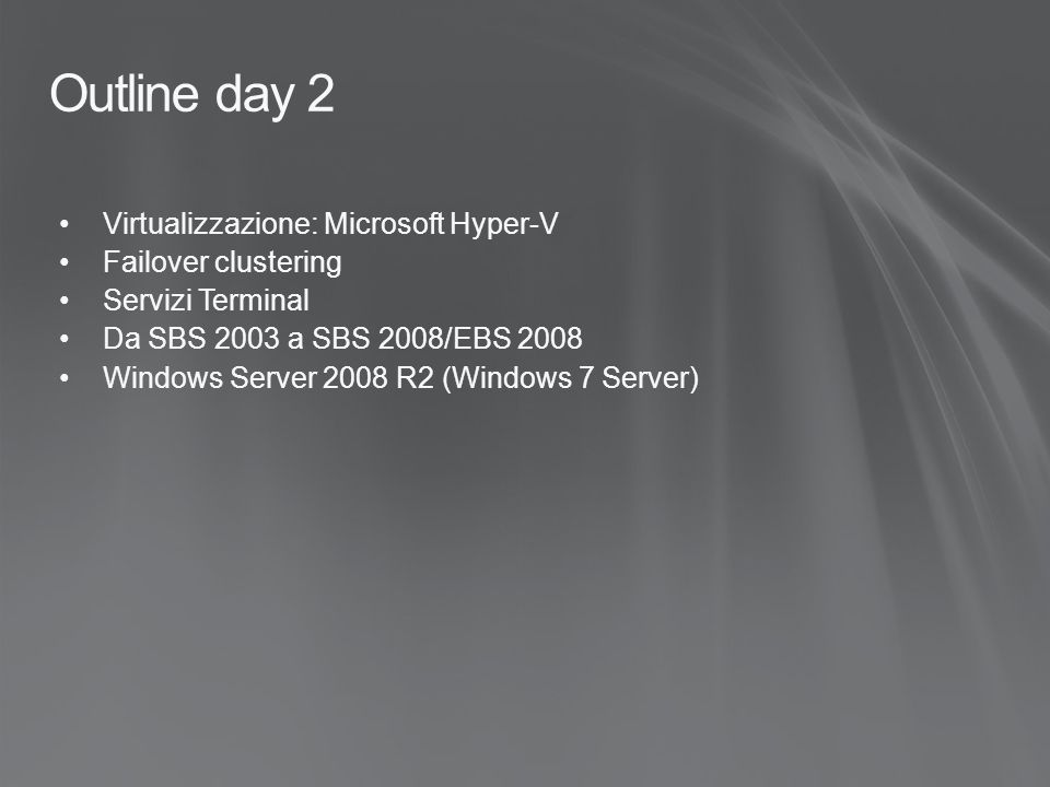 Outline day 2 Virtualizzazione: Microsoft Hyper-V Failover clustering