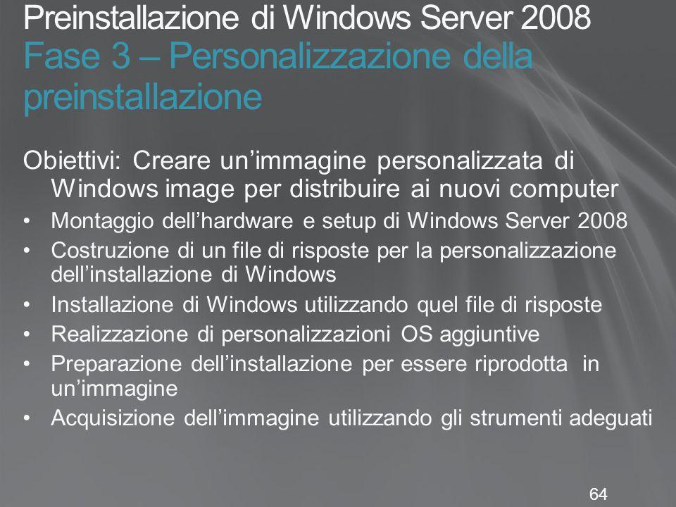 Preinstallazione di Windows Server 2008 Fase 3 – Personalizzazione della preinstallazione