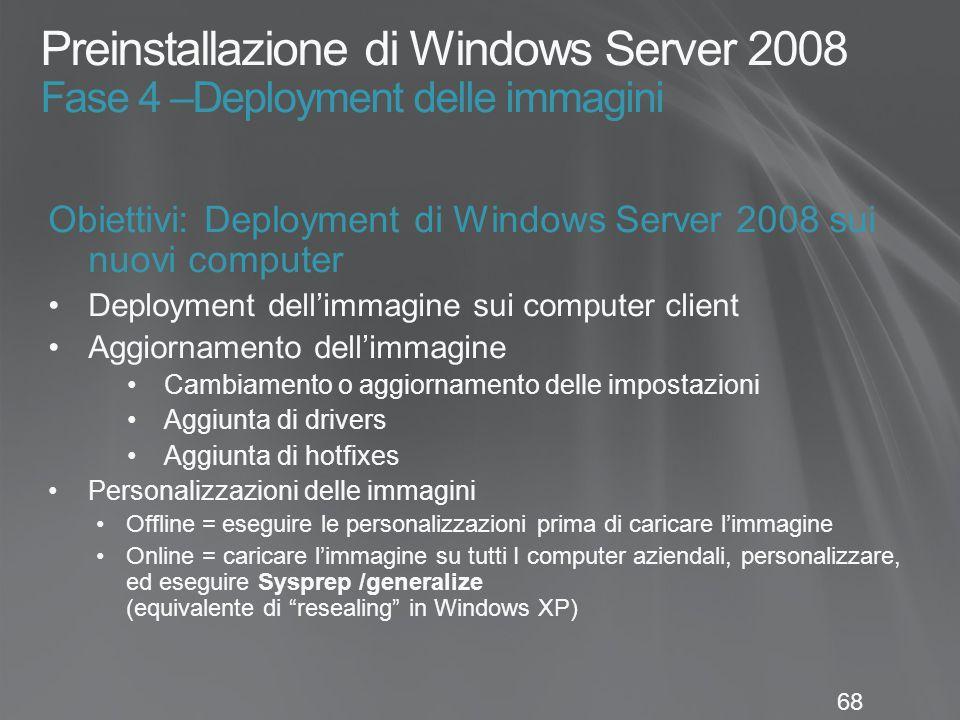 Preinstallazione di Windows Server 2008 Fase 4 –Deployment delle immagini