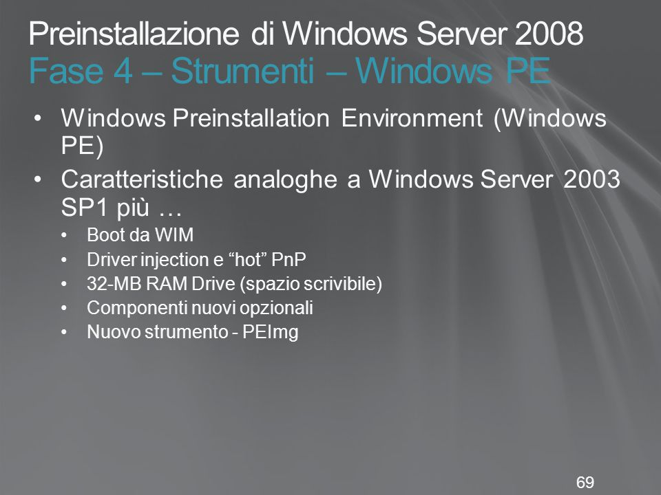 Preinstallazione di Windows Server 2008 Fase 4 – Strumenti – Windows PE