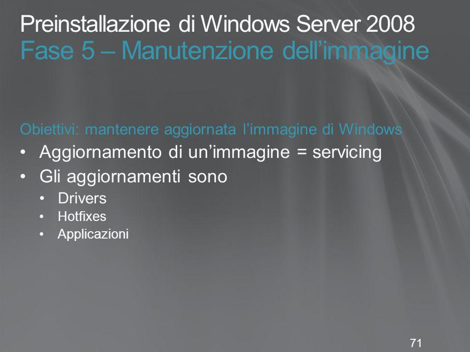 Preinstallazione di Windows Server 2008 Fase 5 – Manutenzione dell'immagine