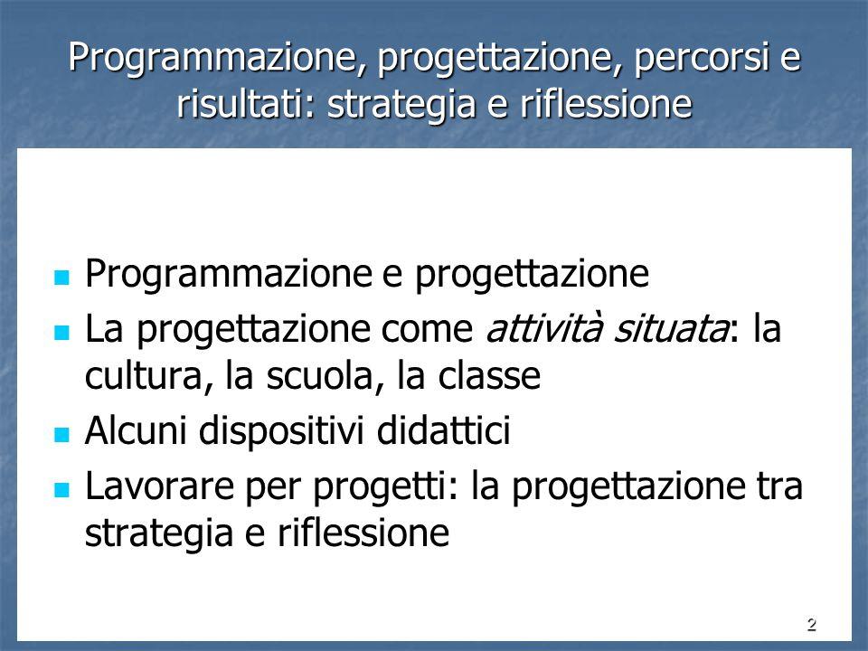Programmazione, progettazione, percorsi e risultati: strategia e riflessione