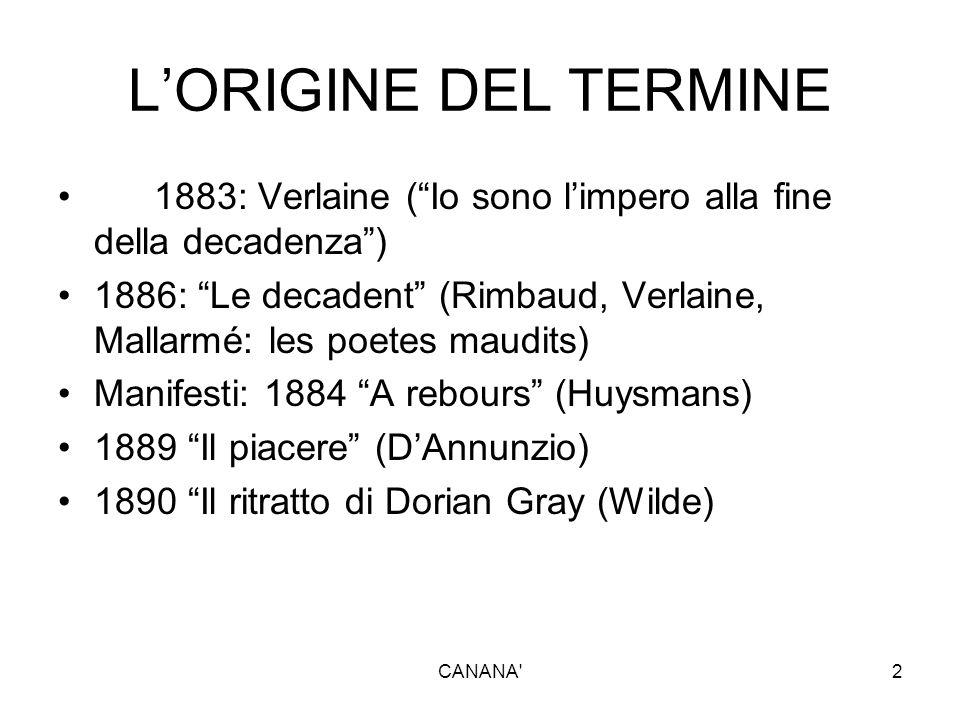 L'ORIGINE DEL TERMINE 1883: Verlaine ( Io sono l'impero alla fine della decadenza )
