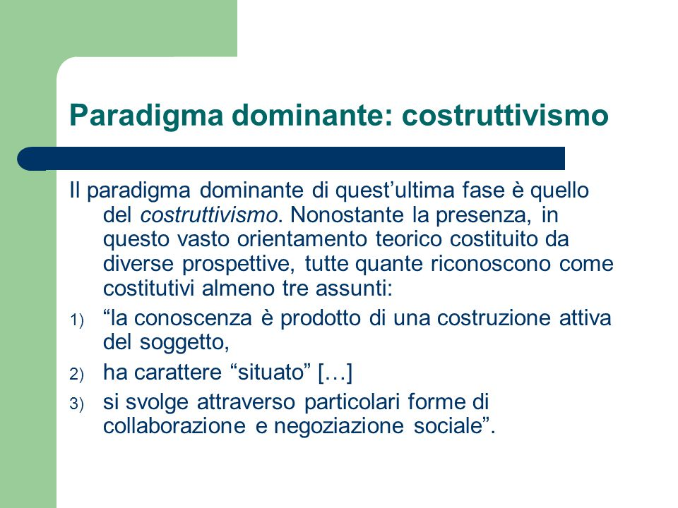 Paradigma dominante: costruttivismo