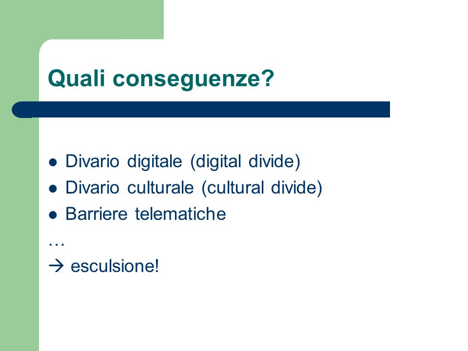 Quali conseguenze Divario digitale (digital divide)