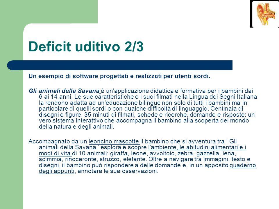 Deficit uditivo 2/3 Un esempio di software progettati e realizzati per utenti sordi.