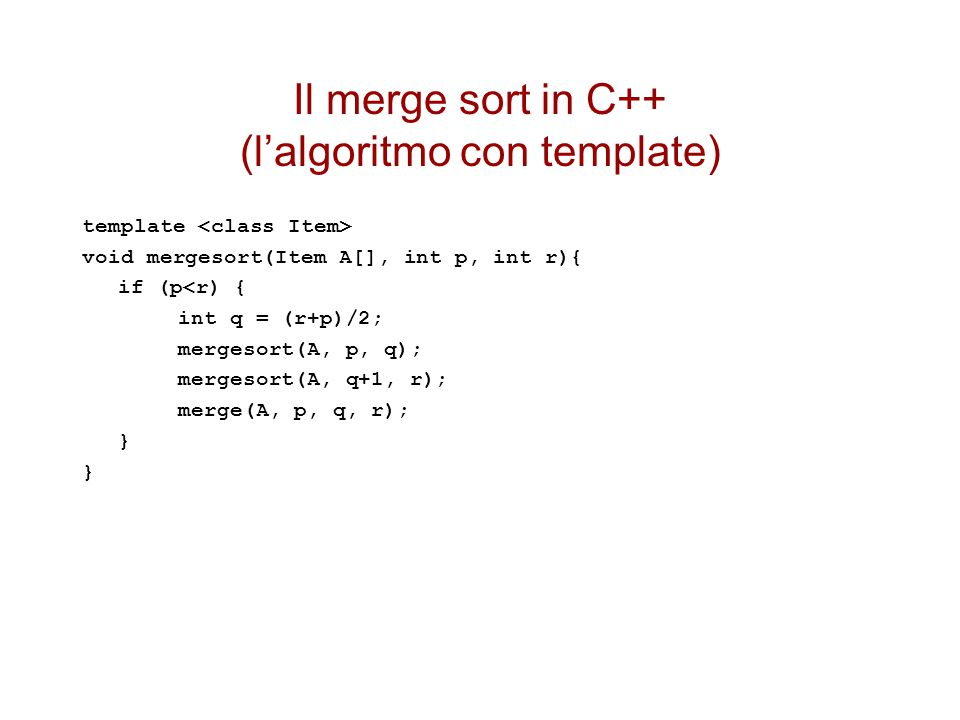 Il merge sort in C++ (l'algoritmo con template)