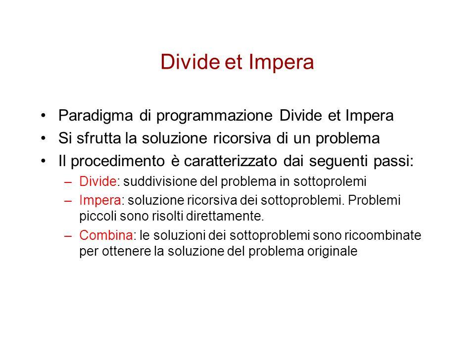 Divide et Impera Paradigma di programmazione Divide et Impera