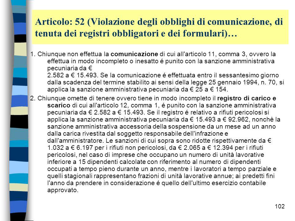 Articolo: 52 (Violazione degli obblighi di comunicazione, di tenuta dei registri obbligatori e dei formulari)…