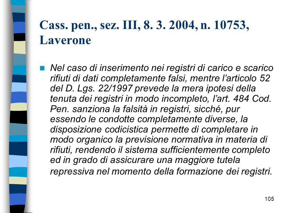 Cass. pen., sez. III, 8. 3. 2004, n. 10753, Laverone