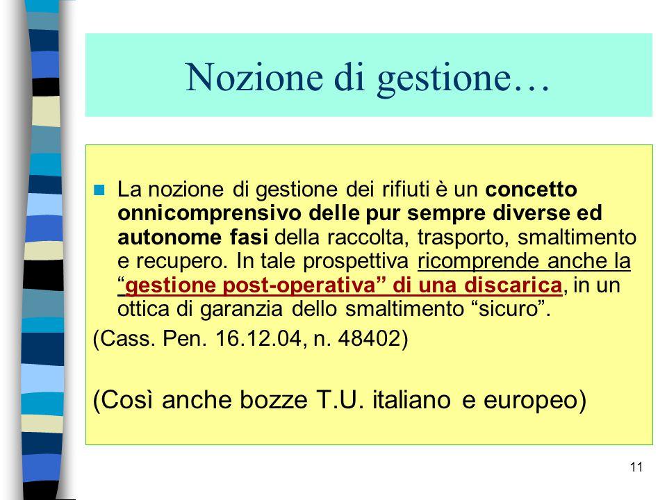 Nozione di gestione… (Così anche bozze T.U. italiano e europeo)