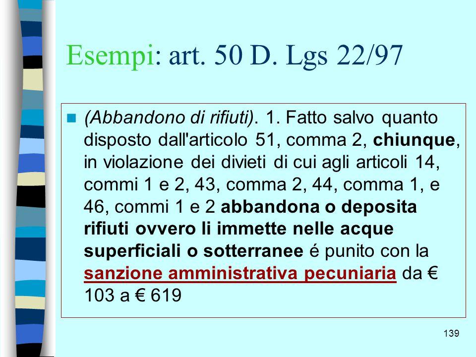 Esempi: art. 50 D. Lgs 22/97